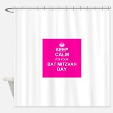 Keep Calm its your Bat Mitzvah day Shower Curtain