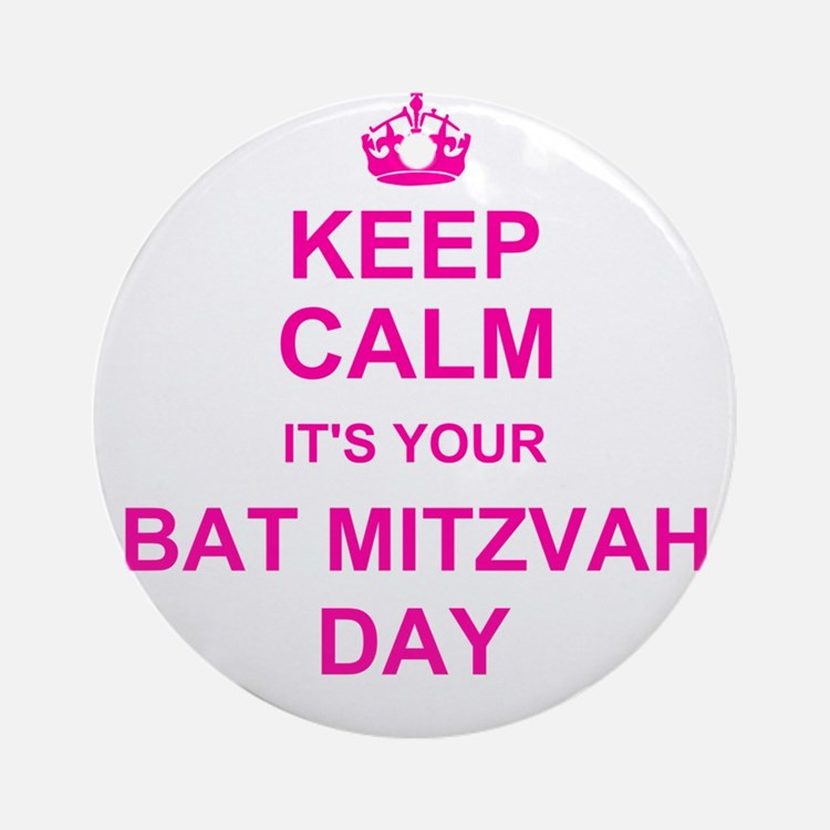 Keep Calm its your Bat Mitzvah Ornament (Round)