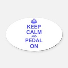 Keep Calm and Pedal on Oval Car Magnet