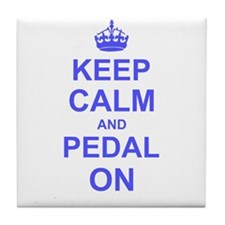 Keep Calm and Pedal on Tile Coaster