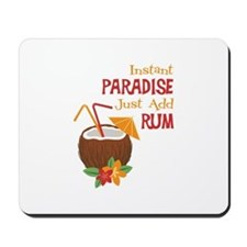 Instant Paradise Just Add Rum Mousepad