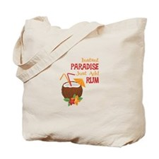 Instant Paradise Just Add Rum Tote Bag