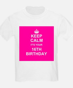 Keep Calm its your 16th Birthday T-Shirt