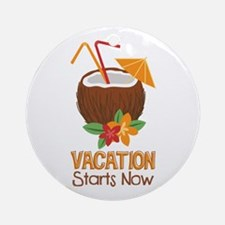 Vacation Starts Now Ornament (Round)
