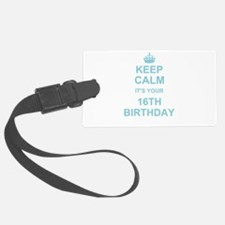 Keep Calm its your 16th Birthday - blue Luggage Tag