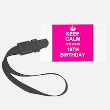 Keep Calm its your 18th Birthday Luggage Tag