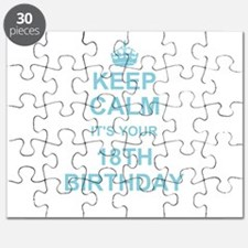 Keep Calm its your 18th Birthday Puzzle