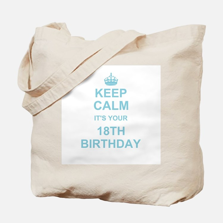 Keep Calm its your 18th Birthday Tote Bag