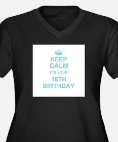 Keep Calm its your 18th Birthday Plus Size T-Shirt