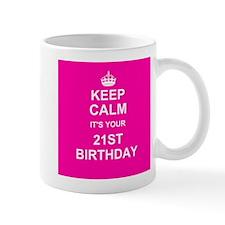 Keep Calm its your 21st Birthday Mugs