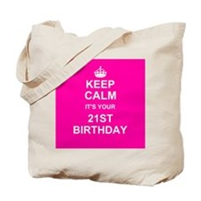 Keep Calm its your 21st Birthday Tote Bag