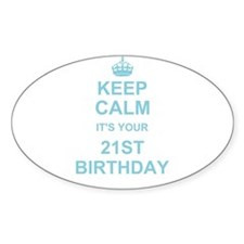 Keep Calm its your 21st Birthday Decal