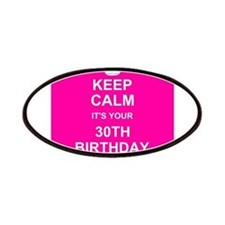 Keep Calm its your 30th Birthday Patches