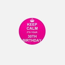 Keep Calm its your 30th Birthday Mini Button