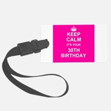 Keep Calm its your 30th Birthday Luggage Tag