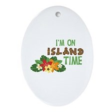 Im On Island Time Ornament (Oval)