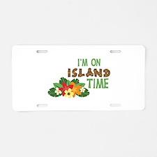 Im On Island Time Aluminum License Plate