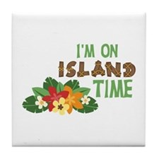 Im On Island Time Tile Coaster
