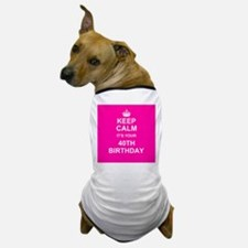 Keep Calm its your 40th Birthday Dog T-Shirt