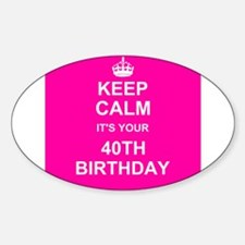 Keep Calm its your 40th Birthday Decal