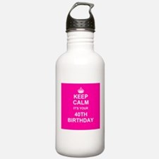Keep Calm its your 40th Birthday Sports Water Bott