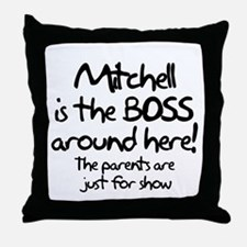 Mitchell is the Boss Throw Pillow