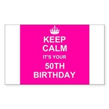 Keep Calm its your 50th Birthday Decal