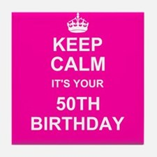 Keep Calm its your 50th Birthday Tile Coaster