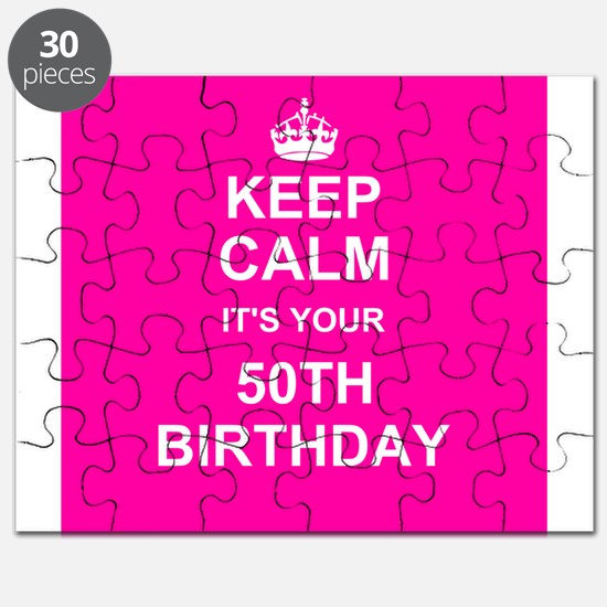 Keep Calm its your 50th Birthday Puzzle