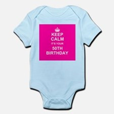 Keep Calm its your 50th Birthday Body Suit