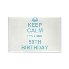 Keep Calm its your 50th Birthday Magnets