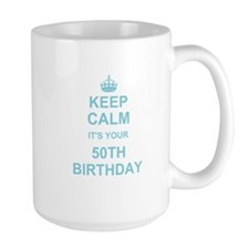 Keep Calm its your 50th Birthday Mugs