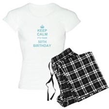 Keep Calm its your 50th Birthday pajamas