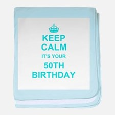 Keep Calm its your 50th Birthday baby blanket