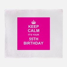 Keep Calm its your 55th Birthday Throw Blanket