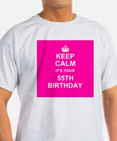 Keep Calm its your 55th Birthday T-Shirt