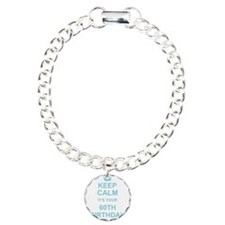 Keep Calm its your 60th Birthday Bracelet