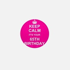 Keep Calm its your 65th Birthday Mini Button