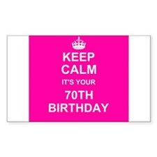 Keep Calm its your 70th Birthday Decal