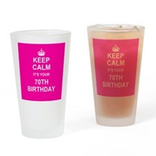 Keep Calm its your 70th Birthday Drinking Glass