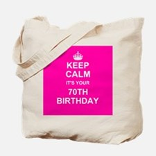 Keep Calm its your 70th Birthday Tote Bag