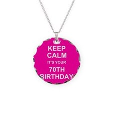 Keep Calm its your 70th Birthday Necklace