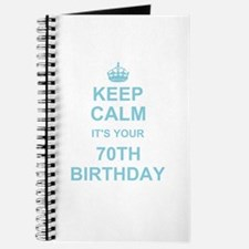 Keep Calm its your 70th Birthday Journal