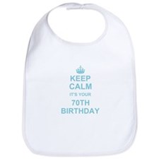 Keep Calm its your 70th Birthday Bib