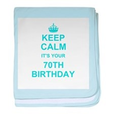 Keep Calm its your 70th Birthday baby blanket