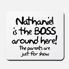 Nathaniel is the Boss Mousepad