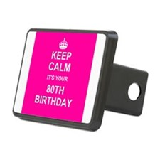 Keep Calm its your 80th Birthday Hitch Cover