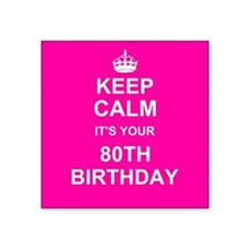 Keep Calm its your 80th Birthday Sticker