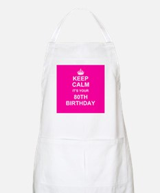 Keep Calm its your 80th Birthday Apron