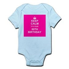 Keep Calm its your 80th Birthday Body Suit